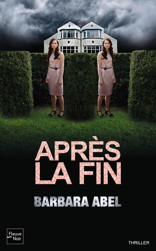 Après la fin - Barbara Abel