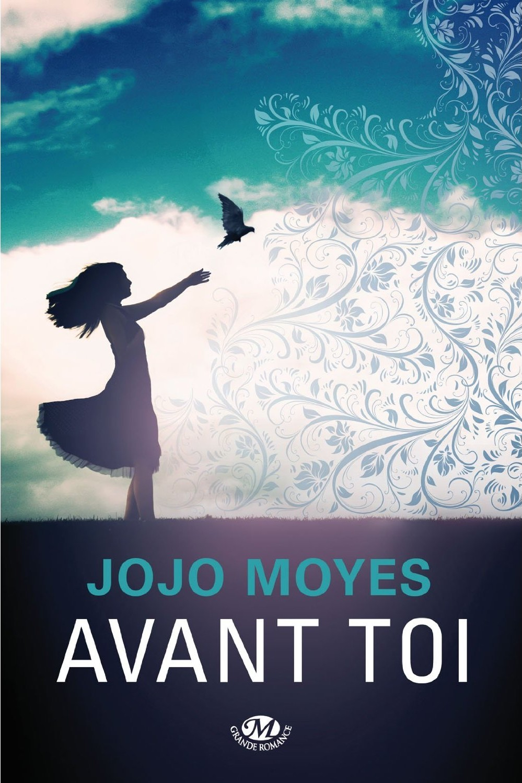 Avant Toi Jojo Moyes Myprettybooks Blog Litteraire